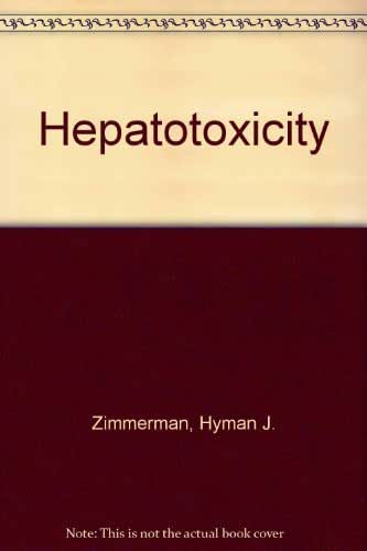 Hepatotoxicity: The adverse effects of drugs and other chemicals on the liver