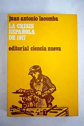 La crisis española de 1917: Amazon.es: Lacomba Avellán, Juan ...