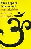 Ramakrishna and His Disciples, Christopher Isherwood, 0671207407