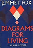 Diagrams for Living : The Bible Unveiled, Fox, Emmet, 0060628510