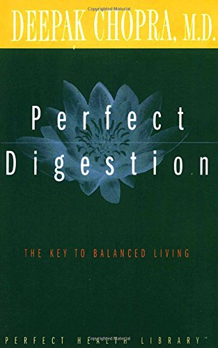 Perfect Digestion: The Key to Balanced Living (Perfect Health Library Series)