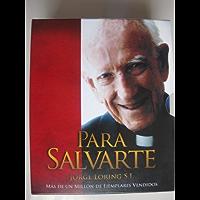 Para Salvarte Ed.63 (Spanish Edition)