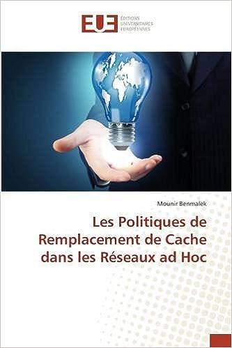 Téléchargement Les Politiques de Remplacement de Cache Dans Les Reseaux Ad Hoc pdf ebook