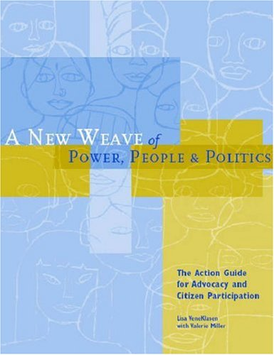 A New Weave of Power, People, and Politics: The Action Guide for Advocacy and Citizen Participation (Guide Peoples)