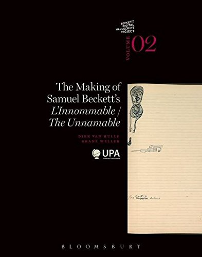 The Making of Samuel Beckett's 'L'Innommable'/'The Unnamable' (The Beckett Manuscript Project)
