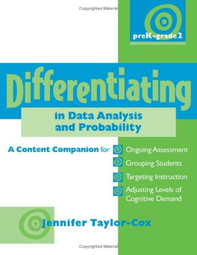 Differentiating in Data Analysis & Probability, PreK-Grade 2: A Content Companionfor Ongoing Assessment, Grouping Students, Targeting Instruction, and ... in Number & Operations and the Other Math -