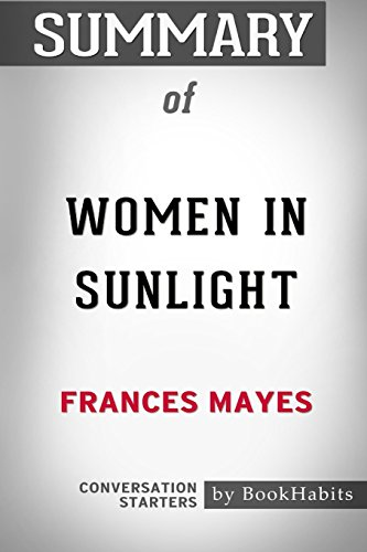 Summary of Women in Sunlight by Frances Mayes: Conversation Starters