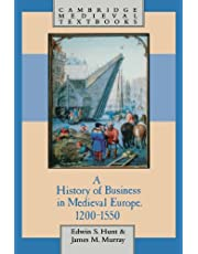 A History of Business in Medieval Europe, 1200 1550