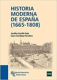 Historia Moderna de España (1665-1808) (Manuales): Amazon.es: Castilla Soto, Josefina, Santolaya Heredero, Laura: Libros