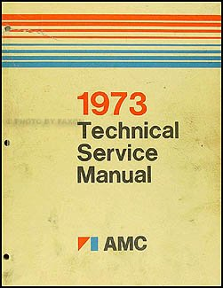 1973 AMC Repair Shop Manual Reprint AMX Javelin Gremlin Hornet Ambassador Matador