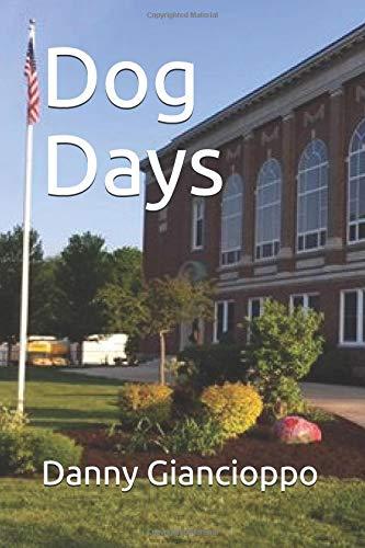 Dog Days [Giancioppo, Danny] (Tapa Blanda)
