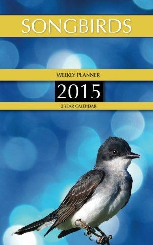 Download Songbirds Weekly Planner 2015: 2 Year Calendar ebook