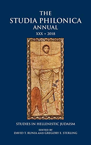 Sterling Annual - The Studia Philonica Annual XXX, 2018: Studies in Hellenistic Judaism (The Studia Philonica Annual: Studies in Hellenistic Judaism)