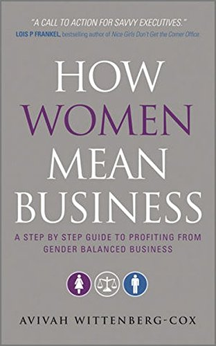 How Women Mean Business A Step By Step Guide To Profiting From Gender Balanced Business
