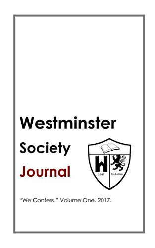 Download The Westminster Society Journal. Volume One.: We Confess pdf epub