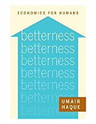 Betterness: Economics for Humans (Kindle Single)