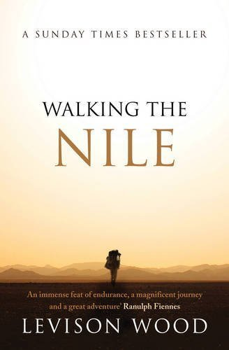 Walking the Nile Paperback July 30, 2015