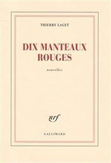 Dix manteaux rouges, Laget, Thierry