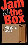 Jam and the Box, Robert B. Wyatt, 0982502702