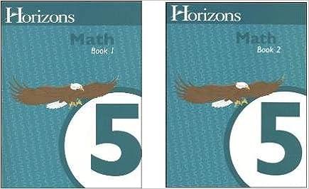 Horizons Math 5 SET of 2 Student Workbooks 5-1 and 5-2: Alpha ...