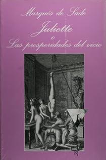 Juliette o Las prosperidades del vicio par Sade