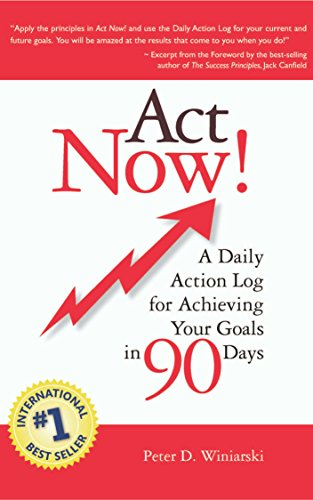 act now a daily action log for achieving your goals in 90 days