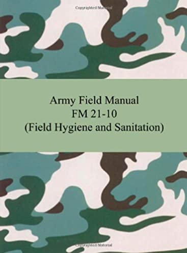 amazon com army field manual fm 21 10 field hygiene and sanitation rh amazon com Army Field Sanitation Kit army field sanitation center manual