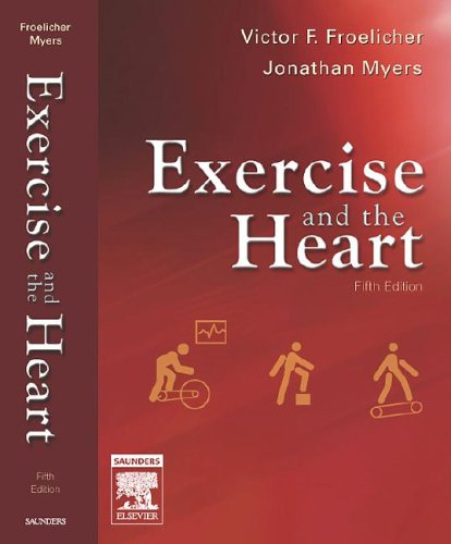 Exercise Heart (Exercise and the Heart (EXERCISE AND THE HEART (FROELICHER/MYERS)))