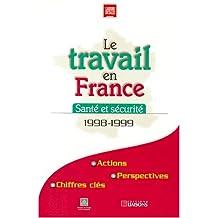 Le travail en France 1998-1999 - santé et sécurité