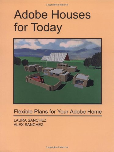 Adobe Houses for Today: Flexible Plans for Your Adobe Home -