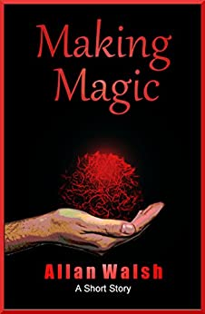 Making Magic by [Walsh, Allan]
