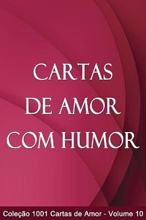 Cartas de Amor com Humor (1001 Cartas de Amor) (Portuguese Edition