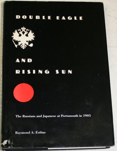 Double Eagle and Rising Sun: The Russians and Japanese at Portsmouth in 1905