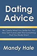 Dating Advice – Be Careful What You Settle For, You May Get It and Later Find Something That You Really Want  Dating is an incredible and perfect way to get to know the real person. Today we have online dating – free dating websites, best dating site...
