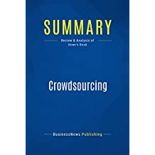 Summary: Crowdsourcing: Review and Analysis of Howe's Book