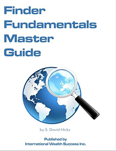 Finder Fundamentals Master Guide: How to Be an Effective, Highly Sought After Finder Earning Finder Fees in Any Industry