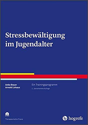 Stressbewältigung im Jugendalter: Ein Trainingsprogramm (Therapeutische Praxis)