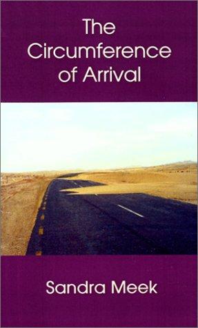 The Circumference of Arrival Sandra Meek