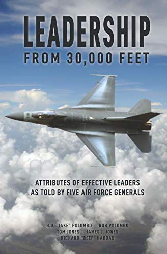 "Book cover from Leadership from 30,000 Feet: Attributes of Effective Leaders as Told by Five Air Force Generals by H. D. ""Jake"" Polumbo"