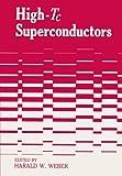 High-Tc Superconductors, Weber, Harald W., 148990848X