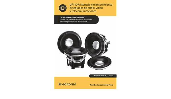Amazon.com: Montaje y mantenimiento de equipos de audio, video y telecomunicaciones. TMVG0209 (Spanish Edition) eBook: José Gustavo Jiménez Pérez: Kindle ...