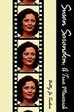 Susan Sarandon: A True Maverick