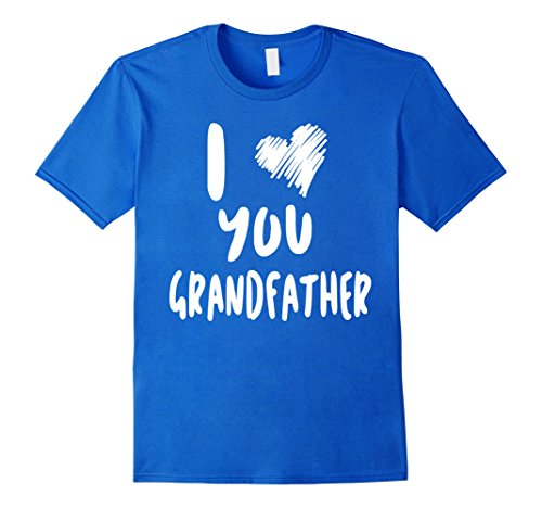 Men's I Love You Grandfather T-Shirt Gifts for Him