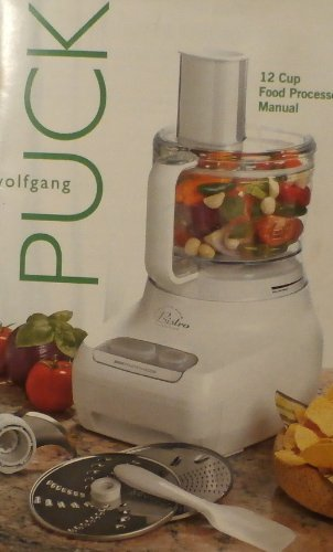 Wolfgang Puck 12-Cup Food Processor Manual (Wolfgang Processor Food Puck)