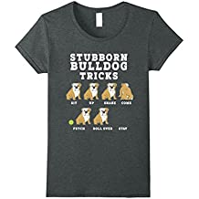 Stubborn Bulldog Tricks - Funny Dog T-Shirt