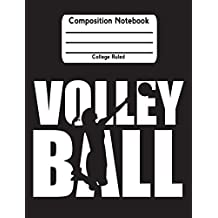 "Volleyball: Composition Notebook College Ruled Lined Pages Book (7.44"" x 9.69"")"