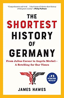 Book Cover: The Shortest History of Germany: From Julius Caesar to Angela Merkel―A Retelling for Our Times