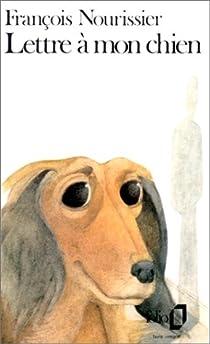 Lettre à mon chien par Nourissier