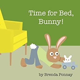 Time for Bed, Bunny! (Time for Bunny) by [Ponnay, Brenda]