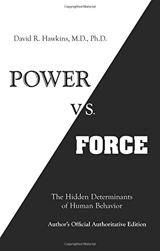 Power vs. Force [David R. Hawkins  M.D.  Ph.D.] (Tapa Blanda)